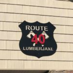 Route 40 LumberJaxe